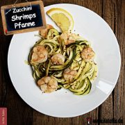 Low Carb Zucchini Shrimps Pfanne